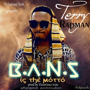 Terry-Tha-Rapman-Bans-Is-The-Motto-Artwork