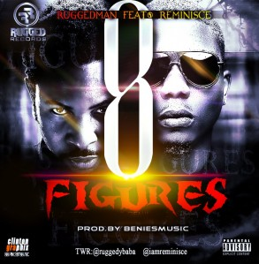Ruggedman-ft-Reminisce-8figures_1-1003x1024